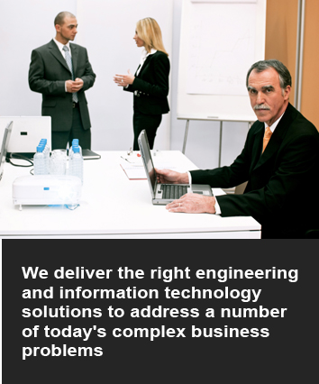 We deliver the right engineering solutions and people to address a number of today's complex business problems.